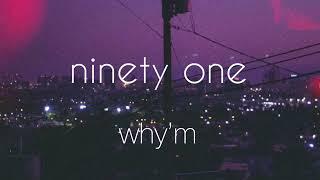 why'm // ninety one english lyrics