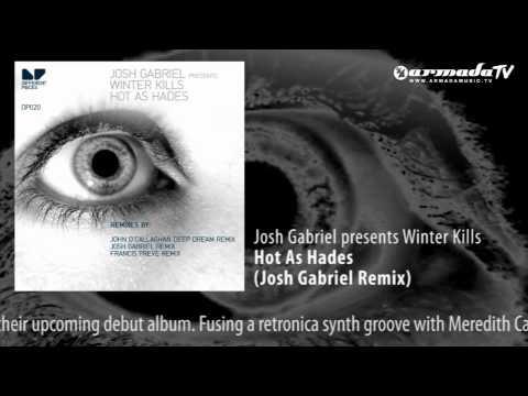 Josh Gabriel presents Winter Kills - Hot As Hades (Josh Gabriel Mix)