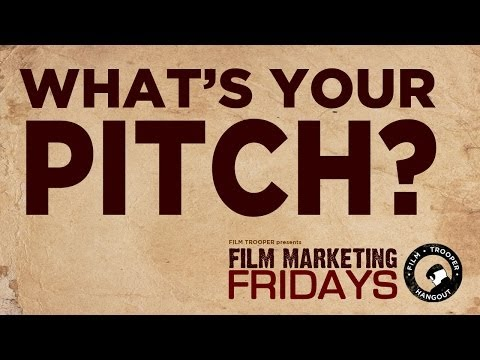 Film Marketing Fridays - What is your pitch?