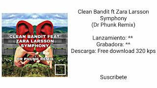 Clean Bandit ft. Zara Larsson - Symphony (Dr Phunk Remix) FREE DOWNLOAD 320 kbps