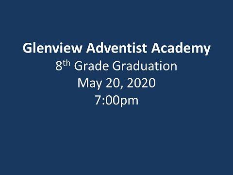 Glenview Adventist Academy - 8th-grade Graduation (05/20/2020)