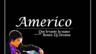 Que levanten la mano Americo Rmx Dj Dreams