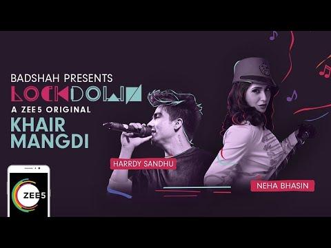 Khair Mangdi | Lockdown | Neha Bhasin & Harrdy Sandhu