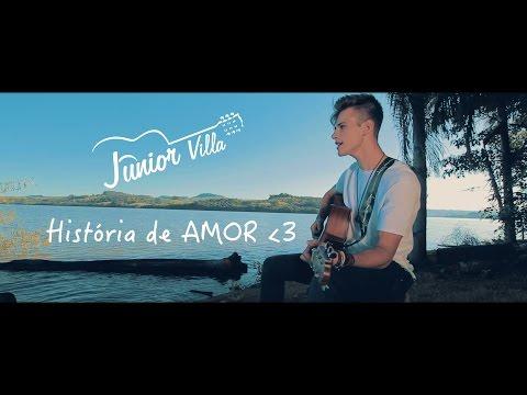 HISTÓRIA DE AMOR - JUNIOR VILLA (Vídeo clipe oficial) letöltés