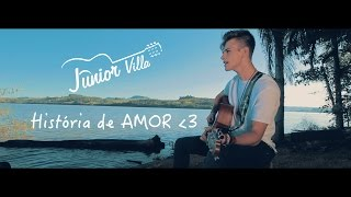 Baixar Junior Villa - História De Amor (Vídeo clipe oficial)