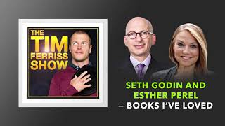 Books I've Loved — Seth Godin and Esther Perel | The Tim Ferriss Show