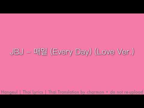 JBJ - 매일 (Every Day) (Love Ver.)   Hangeul   TH lyrics   ซับไทย