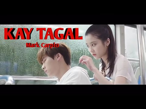 Kay Tagal - Mark Carpio (Music Video) 2018