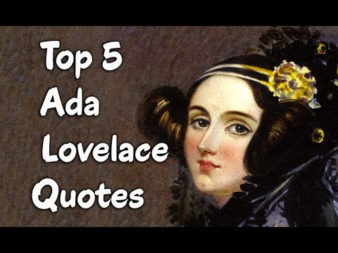 Top 5 Ada Lovelace Quotes - The British Mathematician & Writer