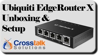 Ubiquiti EdgeRouter X Unboxing and Setup