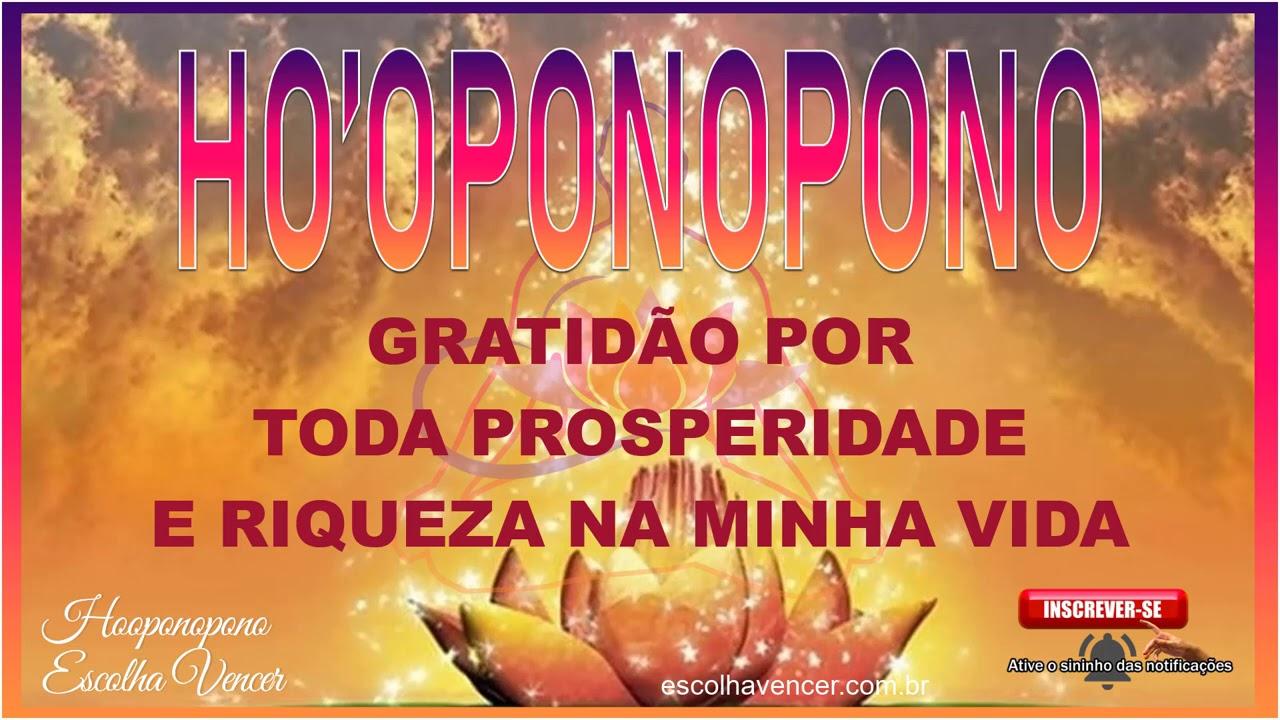HO'OPONOPONO GRATIDÃO POR TODA PROSPERIDADE E RIQUEZA EM MINHA VIDA