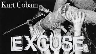 Kurt Cobain - Excuse