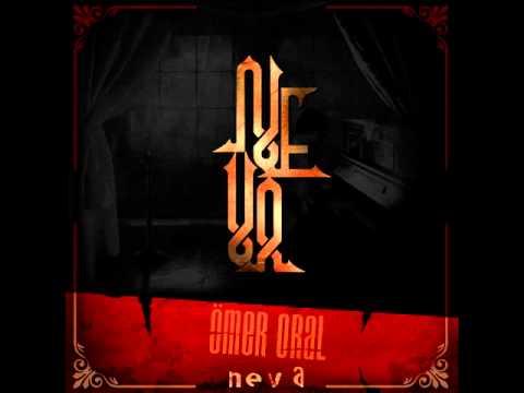 Ömer Oral - NEVA (Albüm Snippet) - 2014