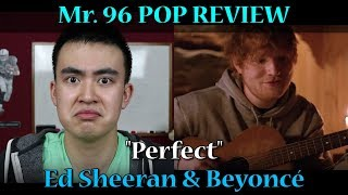 "Mr. 96 POP REVIEW: ""Perfect"" by Ed Sheeran & Beyoncé (Episode 44)"