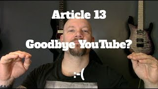 Article 13 Will Kill Your Enjoyment Of The Internet!! EU Copyright Directive