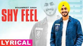 Shy Feel (Lyrical Video) |Rohanpreet Singh | Latest Punjabi Songs 2019 | Speed Records