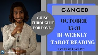 """CANCER - """"LIFE IS ROUGH BUT LOVE IS GETTING BETTER"""" OCTOBER 15-31 BI-WEEKLY TAROT READING"""