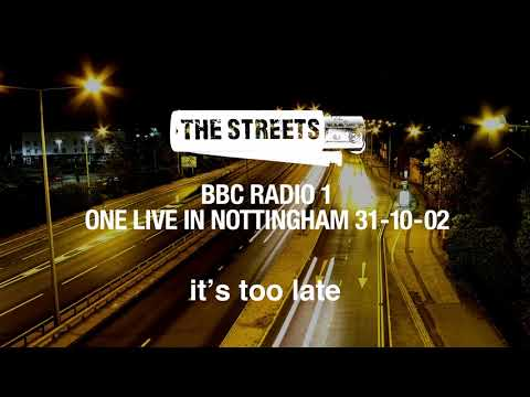 The Streets - It's Too Late (One Live in Nottingham, 31-10-02) [Official Audio] Mp3