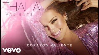 Thalía - Corazón Valiente (Audio)