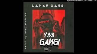 Lamar Gang -Y33 G3ngi