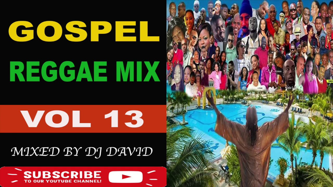 GOSPEL REGGAE MIX 2020 VOL 13 | JAMAICAN GOSPEL MUSIC | REGGAE GOSPEL | CHRISTIAN REGGAE | DJ DAVID