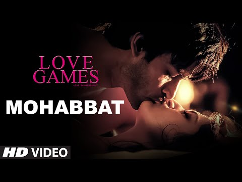 MOHABBAT Video Song | LOVE GAMES | Gaurav...