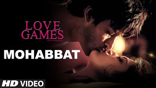 MOHABBAT Video Song | LOVE GAMES | Gaurav Arora, Tara Alisha Berry, Patralekha | T-SERIES(Click to SHARE on FB - http://bit.ly/MohabbatVideoSong T-Series and Vishesh Films presents MOHABBAT Video Song from upcoming film LOVE GAMES ..., 2016-03-17T09:30:30.000Z)