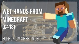 EASY Euphonium Sheet Music: How to play Wet Hands from Minecraft by C418