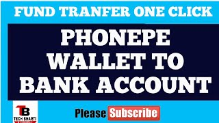 How to money transfer phonepe wallet to bank account.