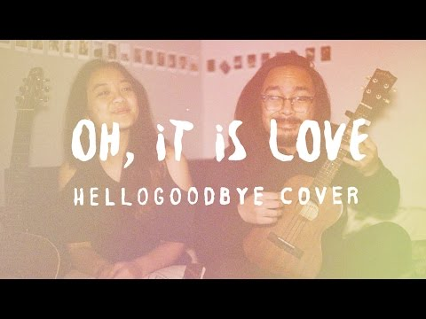 Oh, It Is Love - hellogoodbye (Cover) by The Macarons Project
