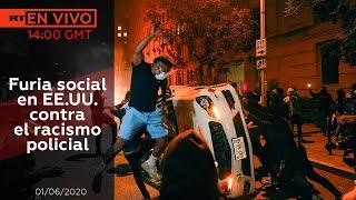 Furia social en EE.UU. contra el racismo policial - NOTICIERO RT 01/06/2020
