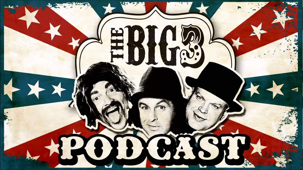 Big 3 podcast 40 the big goodbye youtube voltagebd Image collections