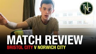 BRISTOL CITY 0-1 NORWICH - PERFECT AWAY DISPLAY - MATCH REVIEW