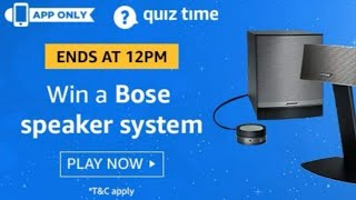 Amazon Quiz Today, Amazon quiz Answer Today, 24.8.2019, win Bose Speaker System, Free course ⬇️