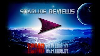 Starline Reviews :-: Episode 1 :-: Tomb Raider
