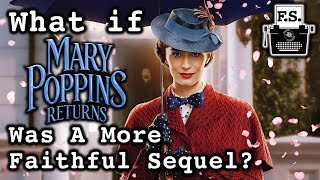 What if Mary Poppins Returns Was a More Faithful Sequel?
