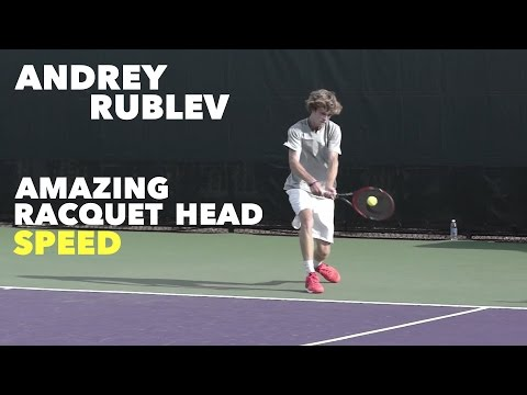 ANDREY RUBLEV • #NEXTGEN PLAYER • AMAZING RACQUET HEAD SPEED