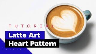 Latte Art For Beginners: H๐w To Pour Heart (Latte Art Tutorial) 🖤