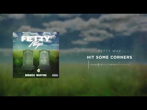 Fetty Wap - Hit Some Corners