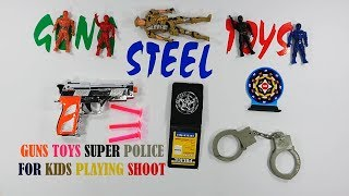 Guns Toys Super Police For Kids Playing Shoot - Toys Video For Kids