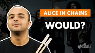 WOULD? - Alice In Chains | Como tocar na bateria
