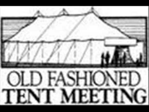 TENT MEETING Preacher David Lyalls 05/04/14