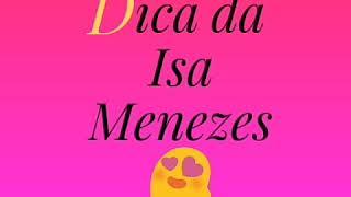 Dica da Isa Menezes!!! 😚❤😍