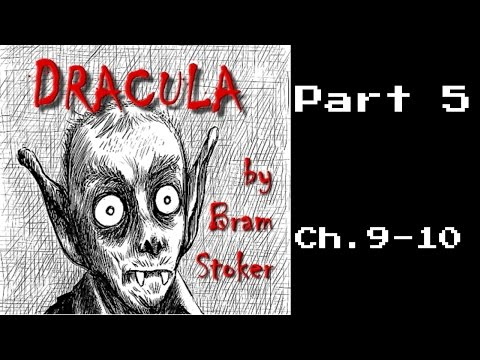 Dracula | Chapter 9 and Chapter 10