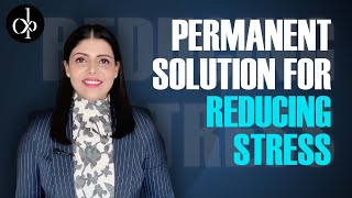 Permanent Solution For Reducing Stress By Deepti Pathak | Leadership Coach