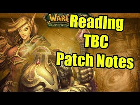 re reading tbc the burning crusade wow patch notes wowcrendor youtube. Black Bedroom Furniture Sets. Home Design Ideas