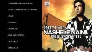 Nashele nain - preet harpal - full songs jukebox
