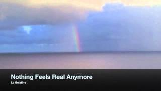 La Gelatine - Nothing Feels Real Anymore