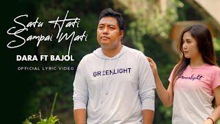 Dara Ayu Ft Bajol Ndanu Satu Hati Sampai Mati Official Lyric