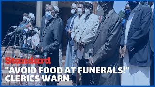 Clerics call for \'no food to be served at funerals\' as they ask Kenyans to remain vigilant